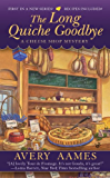 The Long Quiche Goodbye (Cheese Shop Mystery)