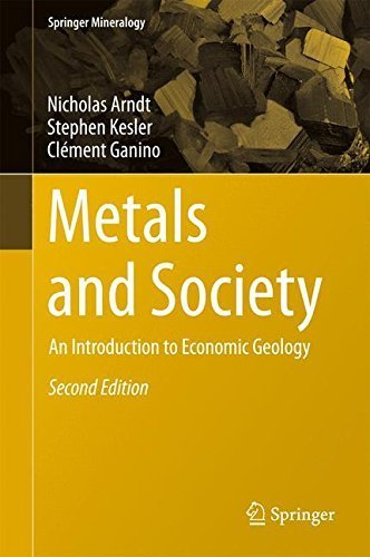 Metals and Society: An Introduction to Economic Geology (Springer Mineralogy) by Nicholas Arndt (2015-07-27)