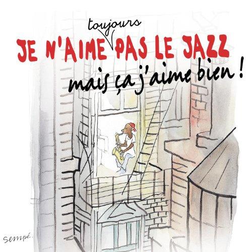 Je n'aime toujours pas le jazz mais ça j'aime bien [Clean]
