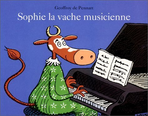 Sophie LA Vache Musicienne (French Edition) by G Pennart (2005-10-19)