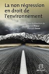 La Non régression en droit de l'environnement par Michel Prieur