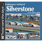Endurance Racing at Silverstone in the 70s and 80s (Those Were the Days Series)