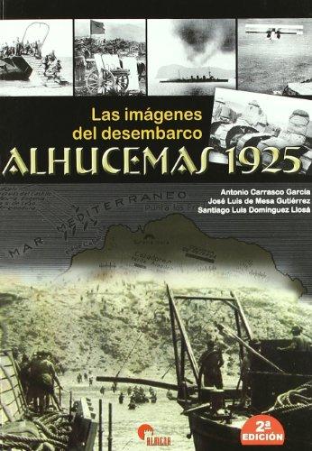 Las imágenes del desembarco : Alhucemas, 1925