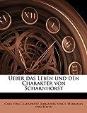 Ueber das Leben und den Charakter von Scharnhorst - Carl Von Clausewitz
