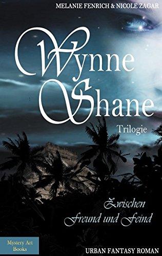 wynne-shane-trilogie-zwischen-freund-und-feind