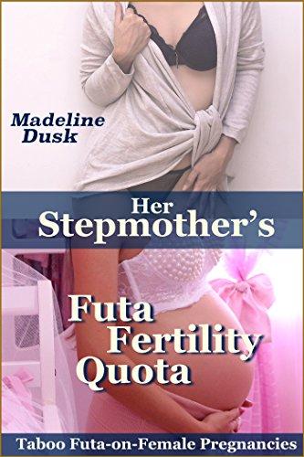 Her Stepmother's Futa Fertility Quota: Taboo Futa-on-Female Pregnancies