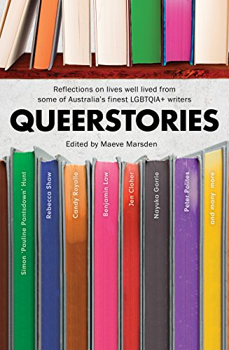 Queerstories: Reflections on lives well lived from some of Australia's finest LGBTQIA+ writers (English Edition)