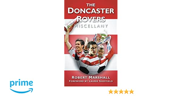 595e3c3c9 The Doncaster Rovers Miscellany  Amazon.co.uk  Robert Marshall   9780752458472  Books