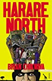 Harare North by Brian Chikwava (1-Apr-2010) Paperback
