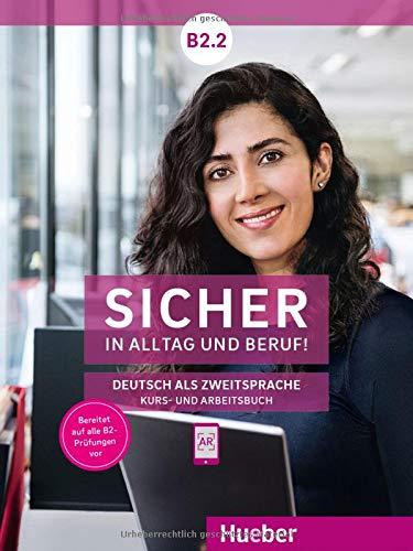 Sicher in Alltag und Beruf! B2.2: Deutsch als Zweitsprache / Kursbuch + Arbeitsbuch 2 Sicher