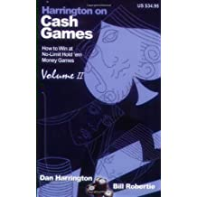 Harrington on Cash Games, Volume II: How to Play No-Limit Hold 'em Cash Games