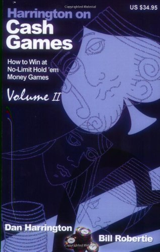 Harrington On Cash Games Volume Ii How To Play No Limit Hold Em