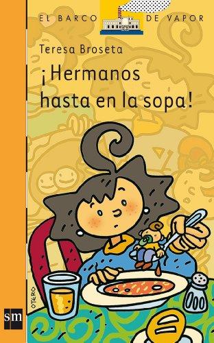 ¡Hermanos hasta en la sopa! (eBook-ePub) (Barco de Vapor Naranja) por Teresa Broseta Fandos