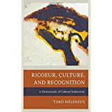 Ricoeur, Culture, and Recognition: A Hermeneutic of Cultural Subjectivity