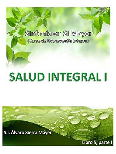 5. SALUD INTEGRAL (SINFONÍA EN SI MAYOR) por Álvaro Sierra Máyer
