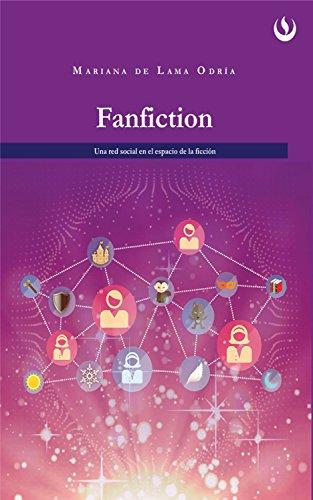 Fanfiction: Una red social en el espacio de la ficción de [de Lama Odría