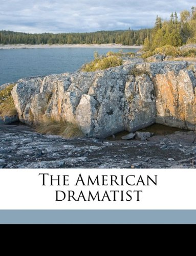 The American dramatist