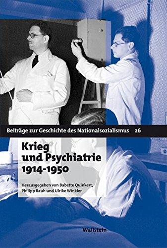 Krieg und Psychiatrie 1914-1950 (Beiträge zur Geschichte des Nationalsozialismus)