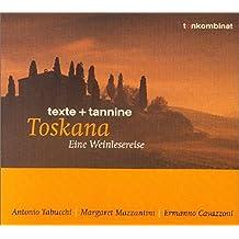 Toskana: Eine Weinlesereise: Texte und Tannine (texte + tannine)
