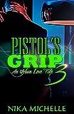 Pistol's Grip 3 (An Urban Love Tale) (Pistol's Grip (An Urban Love Tale))