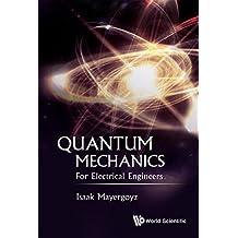 Quantum Mechanics:For Electrical Engineers