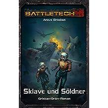 BattleTech 34: Griskan Orlov 2: Sklave und Söldner