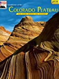 Landforms, Heart of the Colorado Plateau (The story behind the scenery)
