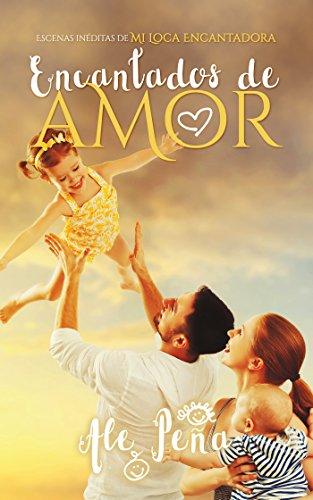 Encantados de Amor: Escenas Inéditas de Mi Loca Encantadora 1.5 (La Magia del amor)