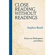 Close Reading without Readings: Essays on Shakespeare and Others