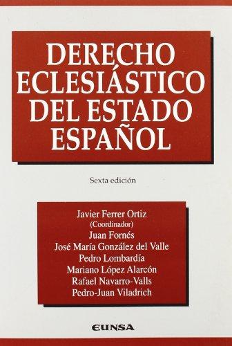 Derecho eclesiástico del estado español por Javier Ferrer Ortiz