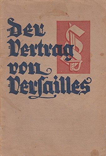 Der Vertrag von Versailles. Die Grundursache der deutschen Not