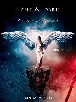 Light & Dark: A Tale of Angels [1] von [Winter, Linda]