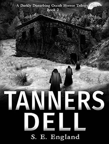 TANNERS DELL                 M (Darkly Disturbing Occult Horror Trilogy, Band 2)