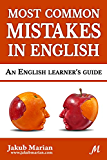 Most Common Mistakes in English: An English Learner's Guide (English Edition)