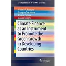 Climate Finance as an Instrument to Promote the Green Growth in Developing Countries (SpringerBriefs in Climate Studies)