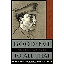 Good-Bye to All That: An Autobiography by Robert Graves (1958-02-01)
