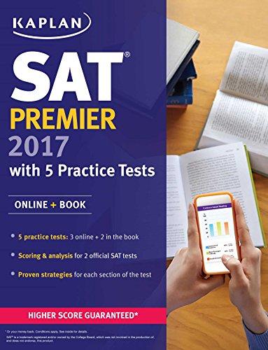 SAT Premier 2017 with 5 Practice Tests: Online + Book (Kaplan Test Prep) (Kaplan SAT)