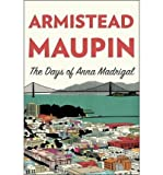 { { [ THE DAYS OF ANNA MADRIGAL ] By Maupin, Armistead ( Author ) Jan - 2014 [ Hardcover ]