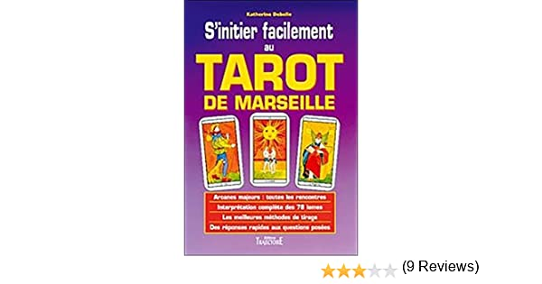 Amazon.fr - Sinitier facilement au tarot de Marseille - Katherine Debelle -  Livres 79bf88aae0ab