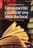 Cómo escribir y publicar una tesis doctoral (2ª ed.) (Divulgación)