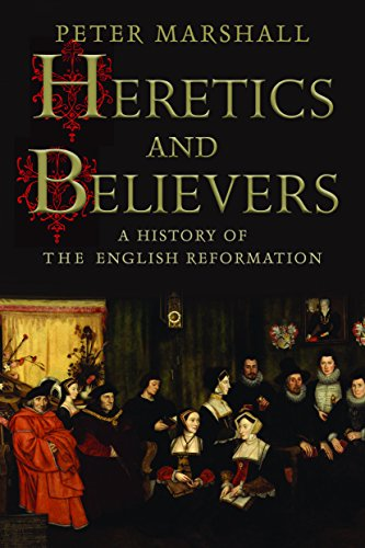 heretics-and-believers-a-history-of-the-english-reformation