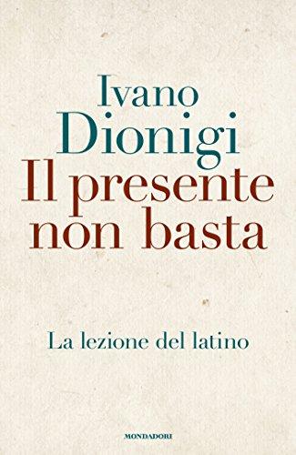 Il presente non basta: La lezione del latino