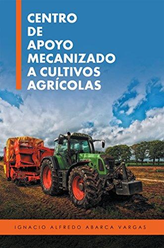 Centro De Apoyo Mecanizado a Cultivos Agrícolas por Ignacio Alfredo Abarca Vargas