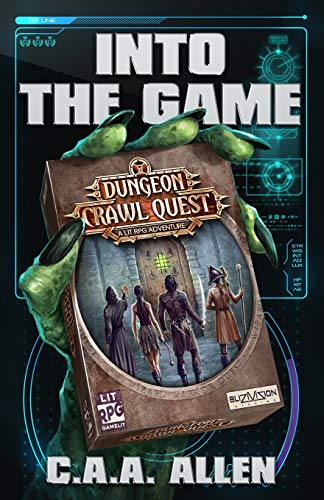 Into The Game: Dungeon Crawl Quest: A LitRPG Adventure (Wizard Warrior Quest, Band 1) (Quest Dragon Warriors)