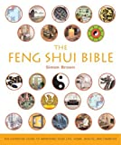 The Feng Shui Bible: The Definitive Guide to Improving Your Life, Home, Health, and Finances by Simon G. Brown (2005-08-01) - Simon G. Brown