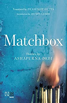 Matchbox: Stories by Ashapurna Debi by [Debi, Ashapurna]