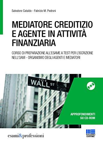 Mediatore creditizio e agente in attività finanziaria. con cd-rom