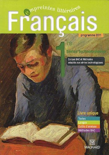 Francais 1e séries technologies livre unique : Programme 2011 par Florence Randanne