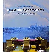 Neue Illusionsmalerei: Entwurf, Technik, Gestaltung