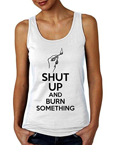 Shut Up And Burn Something Women's Tank Top T-Shirt XX-Large (Starter Blast-match-fire)